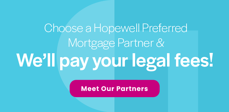 Choose a Hopewell preferred mortgage partner and we'll pay your legal fees graphic