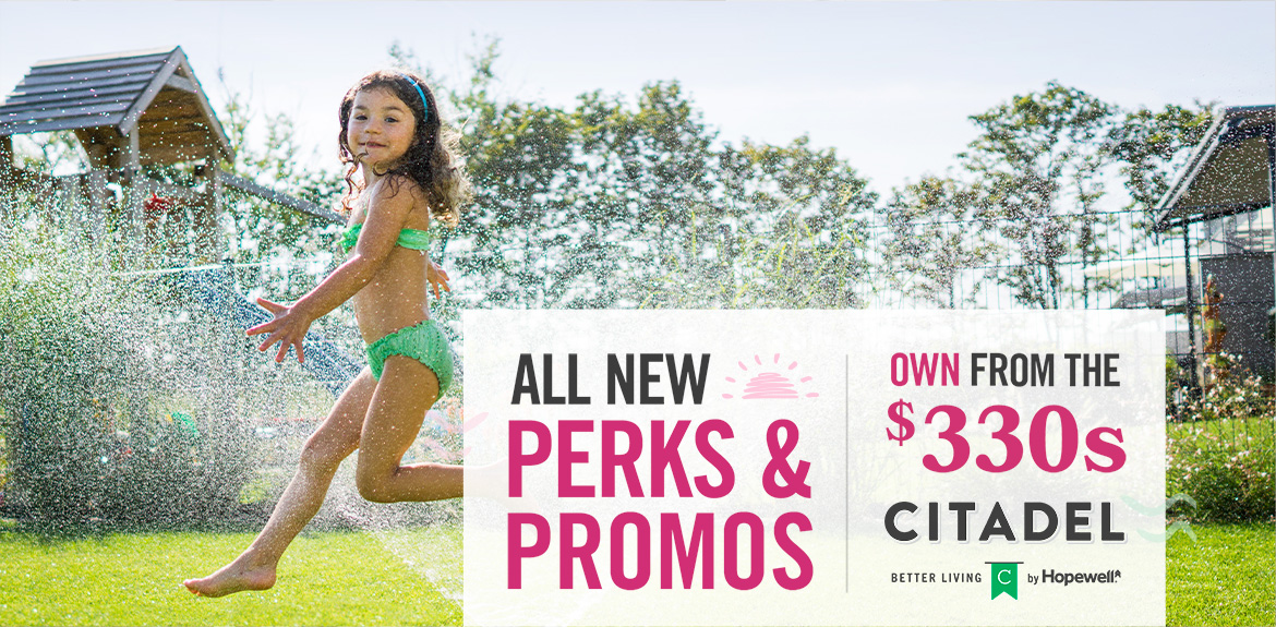 Text reads: All New Perks & Promos. Own from the $330s. Image: Girl jumping through sprinkler