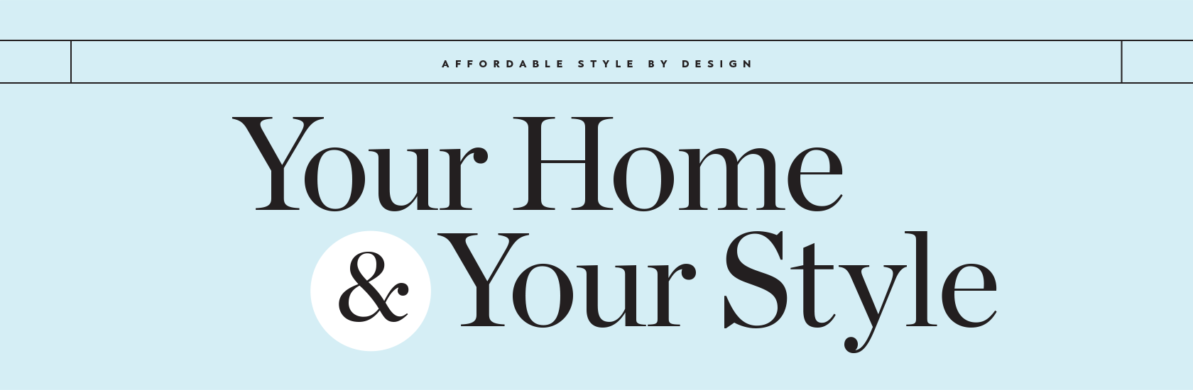DesignSense Selections banner. Your Home & Your Style.